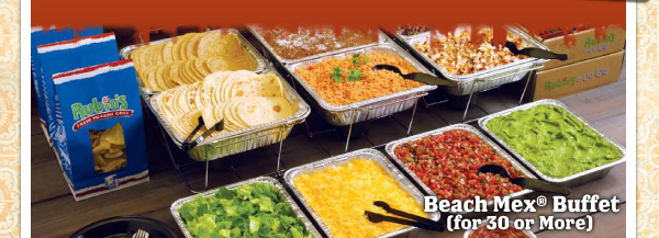 Beach Mex® Buffet (for 30 or More)